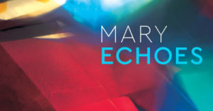 Mary Echoes